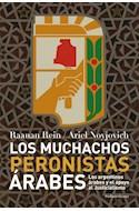 Papel MUCHACHOS PERONISTAS ARABES LOS ARGENTINOS ARABES Y EL APOYO AL JUSTICIALISMO (COLECCION HISTORIA)