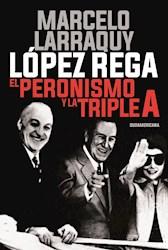Papel Lopez Rega El Peronismo Y La Triple A