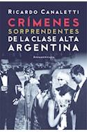 Papel CRIMENES SORPRENDENTES DE LA CLASE ALTA ARGENTINA (COLECCION HISTORIA)
