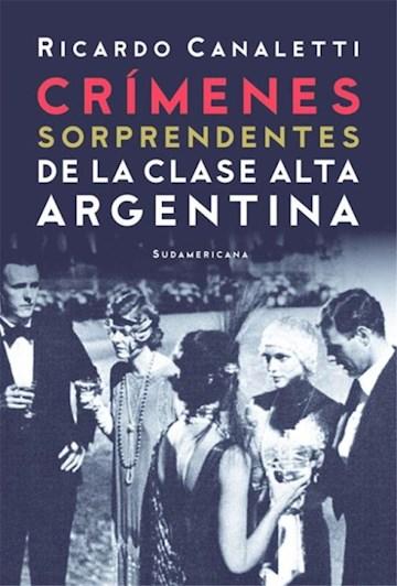 Papel Crimenes Sorprendentes De La Clase Alta Argentina... Iii