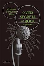 Papel LA VIDA SECRETA DEL ROCK ARGENTINO