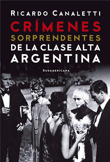 E-book Crímenes Sorprendentes De La Clase Alta Argentina