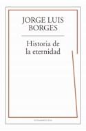 Papel HISTORIA DE LA ETERNIDAD (COLECCION BIBLIOTECA JORGE LUIS BORGES)