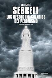 Libro Los Deseos Imaginarios Del Peronismo