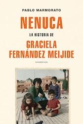 Libro Nenuca : La Historia De Graciela Fernandez Meijide