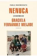 Papel NENUCA LA HISTORIA DE GRACIELA FERNANDEZ MEIJIDE (COLECCION BIOGRAFIAS Y TESTIMONIOS)