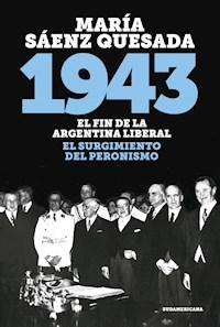 Libro 1943 El Fin De La Argentina Liberal