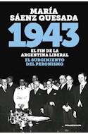 Papel 1943 EL FIN DE LA ARGENTINA LIBERAL EL SURGIMIENTO DEL PERONISMO (COLECCION HISTORIA)