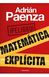Papel PELIGRO MATEMATICA EXPLICITA (COLECCION OBRAS DIVERSAS)