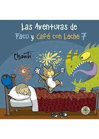 Papel Aventuras De Facu Y Cafe Con Leche 7, La
