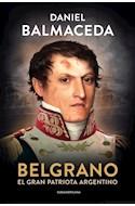 Papel BELGRANO EL GRAN PATRIOTA ARGENTINO (COLECCION HISTORIA)