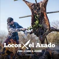 Libro Locos X El Asado : Toda La Carne Al Asador !