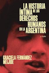 Libro La Historia Intima De Los Derechos Humanos En La Argentina