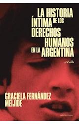 Papel LA HISTORIA INTIMA DE LOS DERECHOS HUMANOS EN LA ARGENTINA