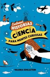 Libro Contemos Historias : Ciencia Para Mentes Curiosas