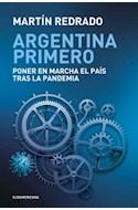 Papel ARGENTINA PRIMERO PONER EN MARCHA EL PAIS TRAS LA PANDEMIA (COLECCION ENSAYO)