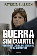 Papel GUERRA SIN CUARTEL TERMINAR CON LA INSEGURIDAD EN LA ARGENTINA (COLECCION ENSAYO)
