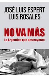 Papel NO VA MAS LA ARGENTINA QUE DESTRUYERON (COLECCION ENSAYO)
