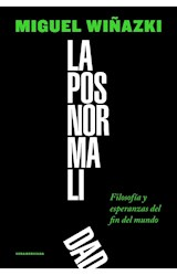 Papel POSNORMALIDAD FILOSOFIA Y ESPERANZAS DEL FIN DEL MUNDO (COLECCION ENSAYO)