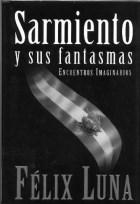Papel Sarmiento Y Sus Fantasmas, Encuentros Imaginarios