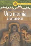 Papel UNA MOMIA AL AMANECER (COLECCION CASA ARBOL 3)