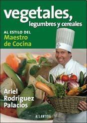 Libro Vegetales  Cereales Y Legumbres Al Estilo Del Maestro De Cocina