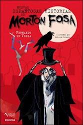 Libro Nuevas Espantosas Historias De Morton Fosa