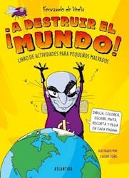 Libro A Destruir El Mundo !
