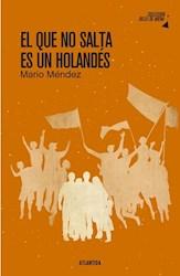 Libro El Que No Salta Es Un Holandes