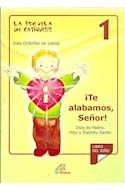 Papel ESCUELA DE CATEQUESIS 1 TE ALABAMOS SEÑOR (NUEVA EDICIO  N 2013)