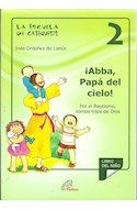 Papel ESCUELA DE CATEQUESIS 2 ABBA PAPA DEL CIELO (NUEVA EDIC  ION 2013)
