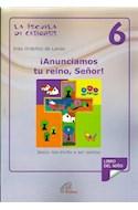 Papel ESCUELA DE CATEQUESIS 6 ANUNCIAMOS TU REINO SEÑOR (NUEV  A EDICION 2013)