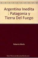 Papel ARGENTINA INEDITA PATAGONIA Y TIERRA DEL FUEGO