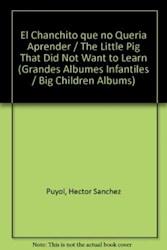 Papel Grandes Albumes Infantiles - El Chanchito Que No Queria Aprender