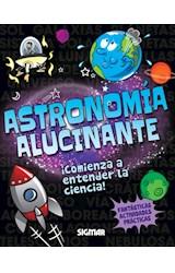 Papel ASTRONOMIA ALUCINANTE - COL. PEQUEÑOS CIENTIFICOS
