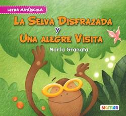 Libro La Selva Disfrazada Y Una Alegria A La Vista . Seg. Lectura (May)