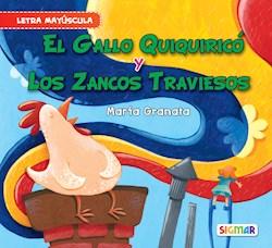 Libro El Gallo Quiquirico Y Los Zancos Traviesos . Seg. Lectura (May)