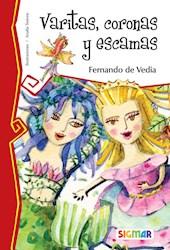 Libro Varitas , Coronas Y Escamas