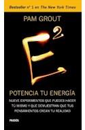 Papel E2 POTENCIA TU ENERGIA NUEVE EXPERIMENTOS QUE PUEDES HACER TU MISMO Y QUE DEMUESTRAN QUE TUS PENSAMI