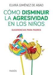 Libro Como Disminuir La Agresividad En Los Niños