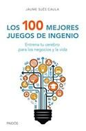 Papel 100 MEJORES JUEGOS DE INGENIO ENTRENA TU CEREBRO PARA LOS NEGOCIOS Y LA VIDA