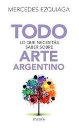 Libro Todo Lo Que Necesitas Saber Sobre Arte Argentino