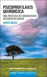 Libro Psicoprofilaxis Quirurgica  ( Edicion Corregida Y Aumentada )