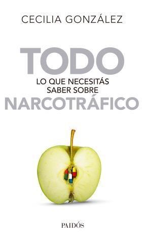 Papel Todo Lo Que Necesitas Saber Sobre Narcotrafico