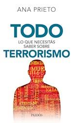 Libro Todo Lo Que Necesitas Saber Sobre Terrorismo