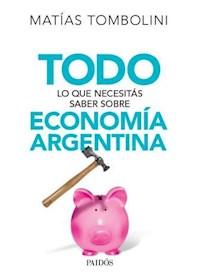 Papel Todo Lo Que Necesitás Saber Sobre Economía Argenti