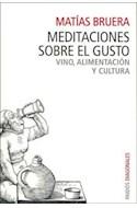 Papel MEDITACIONES SOBRE EL GUSTO VINO ALIMENTACION Y CULTURA (DIAGONALES 74512)