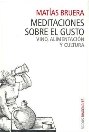 Papel Meditaciones Sobre El Gusto. Vino, Alimentacion Y Cultura