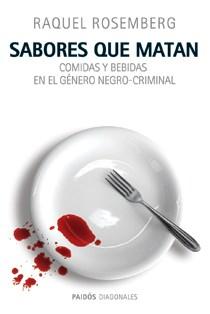 Papel Sabores Que Matan. Comidas Y Bebidas En El Genero Negro-Crim