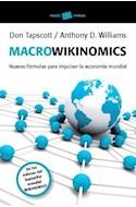 Papel MACROWIKINOMICS NUEVAS FORMULAS PARA IMPULSAR LA ECONOMIA MUNDIAL (PAIDOS EMPRESA 3497)
